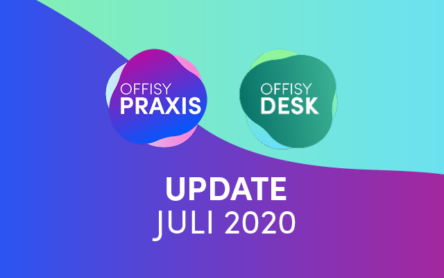 Update Juli 2020 offisyDESK & offisyPRAXIS