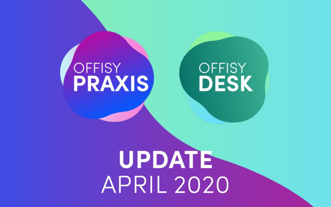 Update offisyDESK & offisyPRAXIS am 05.04.2020